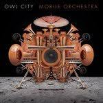 Owl City - Mobile Orchestra - Mixed by Robert Orton