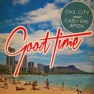Owl City and Carly Rae Jepsen - Good Time - Mixed by Robert Orton